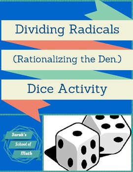 Dividing Radicals: Rationalizing the Den/Using the Conjugate Dice Activity