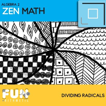 Dividing Radicals Zen Math