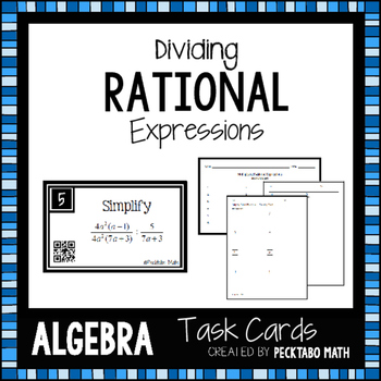 Dividing Rational Expressions ALGEBRA Task Cards with QR codes