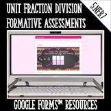 Dividing Unit Fractions Formative Assessments for Google F
