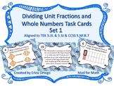Dividing Unit Fractions&Whole Numbers Task Cards Set1 5.3L & 5.3J & CCS 5.NF.B.7
