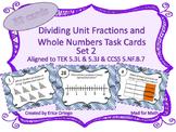 Dividing Unit Fractions&Whole Numbers Task Cards Set2 5.3L & 5.3J & CCS 5.NF.B.7