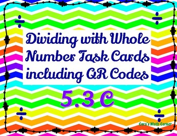 Dividing Whole Number Task Cards with QR code 5.3C