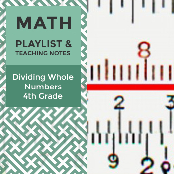Dividing Whole Numbers - Fourth Grade - Playlist and Teaching Notes