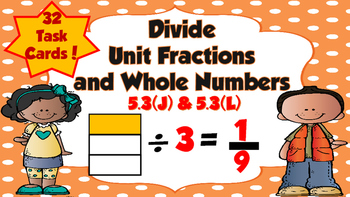 Dividing Whole Numbers and Unit Fractions Task Cards-TEKS 5.3J and 5.3L
