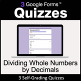 Dividing Whole Numbers by Decimals - 3 Google Forms Quizze
