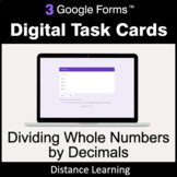 Dividing Whole Numbers by Decimals - Google Forms Task Cards