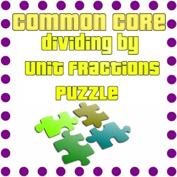 Dividing Whole Numbers by Unit Fractions Puzzle