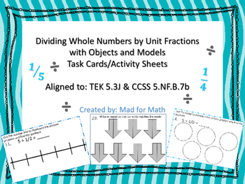 Dividing Whole Numbers by Unit Fractions Task Cards TEK 5.