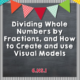 Dividing Whole Numbers by a Fraction and Creating/Using Visual Models