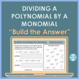 """Dividing a Polynomial by a Monomial - """"Build the Answer"""" Activity"""