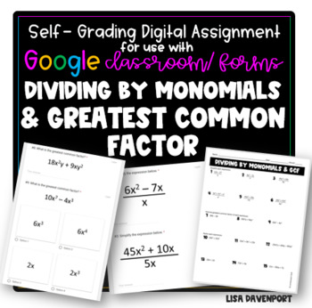 Dividing by Monomials & Greatest Common Factor- GOOGLE FORMS Digital Homework