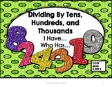 Dividing by Ten, One Hundred, and One Thousand - I Have...Who Has...