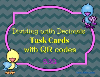 Dividing with Decimals Task Cards with QR (TEKS 5.3G)