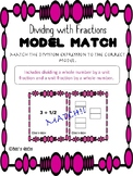 Dividing with Fractions Model Match