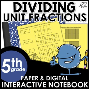 Dividing Unit Fractions and Wholes Interactive Notebook Set
