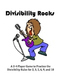Divisibility Rocks - A 2-4 Player Game to Practice the Rules of Divisibility