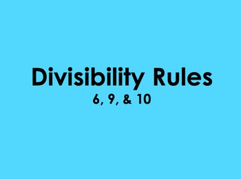 Divisibility Rules - 6, 9, and 10 by Kelly Katz