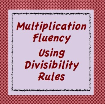 Multiplication Fluency by Divisibility Rules Practice