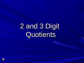 Division: 2 and 3 Digit Quotients!