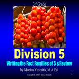 3rd Grade Division 5 - Writing Fact Families of 5 & Review Powerpoint Lesson