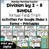 Division BUNDLE Division by 2-8 Virtual Field Trips Google