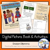 Division Dilemma {Digital Picture Book and Reinforcement A