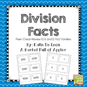 Division Fact Families 10,11 and 12: Cooperative Learning Peer-Check-Review