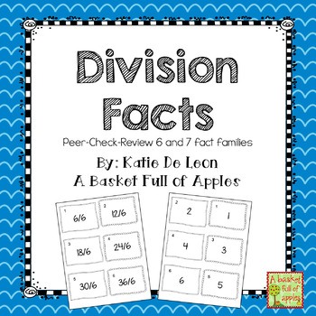 Division Fact Families 6 and 7: Cooperative Learning Peer-Check-Review