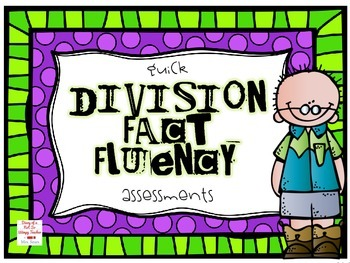 Division Fact Fluency Assessments