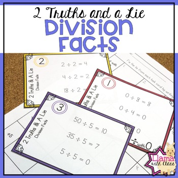 Division Facts 2 Truths and a Lie Task Cards for Divisors 0-12