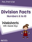 Division Facts Practice Worksheets, Dividing by 6, 7, 8, 9 or 10