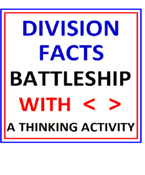 Division Facts BATTLESHIP with Greater Than Less Than