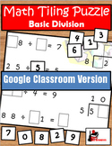 Division Facts Tiling Puzzle - Google Classroom Version -