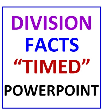 "Division Facts ""Timed"" Power Point Lesson"