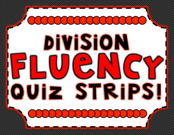 Division Fluency Practice and Quiz Strips