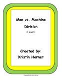 Division Game: Man vs. Machine
