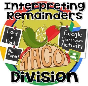 Division & Interpreting Remainders GOOGLE CLASSROOM