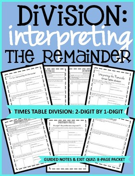 Division: Interpreting the Remainder, Times Table Division, 8-Page Packet
