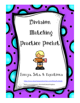 Division Matching Practice Pocket: Arrays, Sets, and Equations