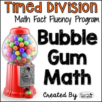 """Division Math Facts Timed Tests- """"Bubble Gum Math"""""""