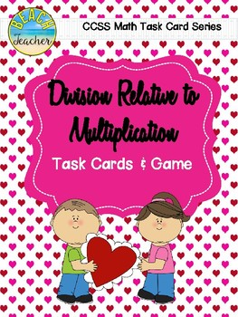 February Themed Division Relative to Multiplication Task Cards & Game