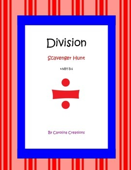 Division Scavenger Hunt Fourth Grade Common Core Math 4.NBT.B.6