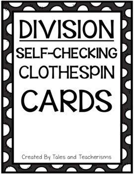 Division Self-Checking Clothespin or Paper Clip Cards