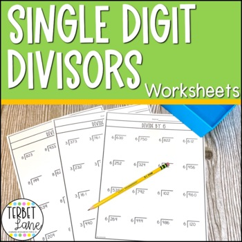 Division Worksheets- Single Digit Divisor