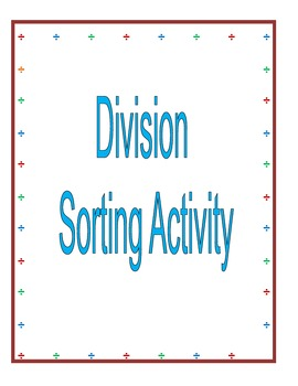 Division Sorting Actictivy and Worksheet
