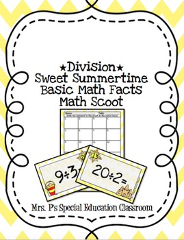 *Division* Sweet Summertime Basic Math Fact Math Scoot
