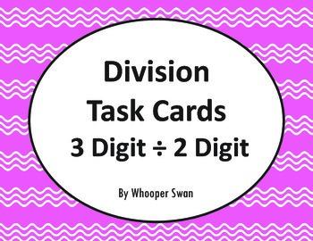 Division Task Cards: 3 Digit ÷ 2 Digit