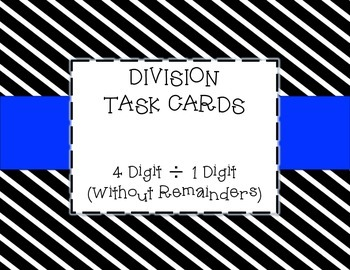Division Task Cards:  4 Digit ÷ 1 Digit