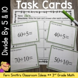 3rd Grade Go Math 7.2 & 7.3 Division Task Cards - Divide By 5 and 10